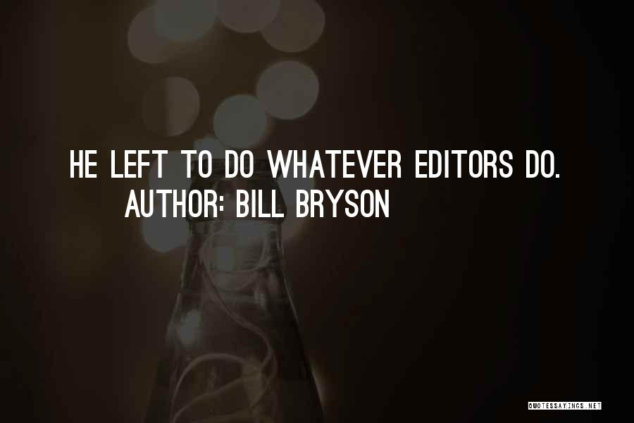 Unity And Leadership Quotes By Bill Bryson