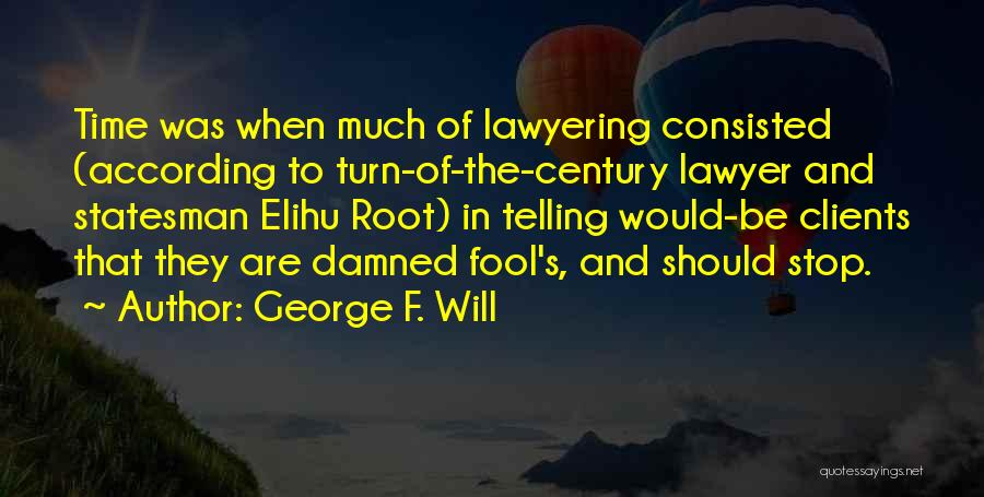 Unity And Leadership Quotes By George F. Will