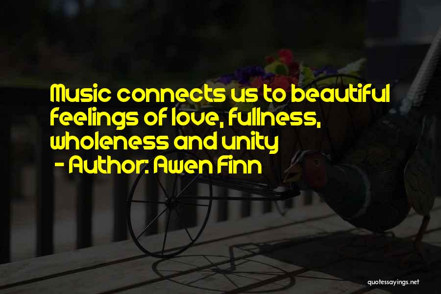 Unity And Music Quotes By Awen Finn