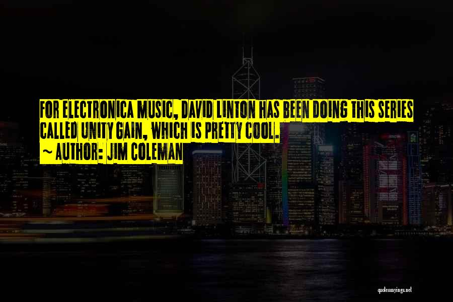Unity And Music Quotes By Jim Coleman
