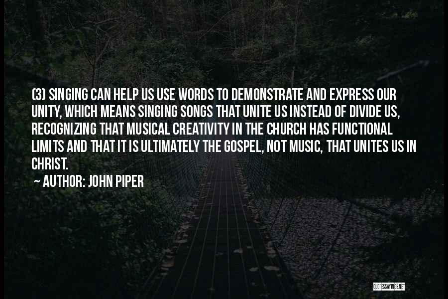 Unity And Music Quotes By John Piper