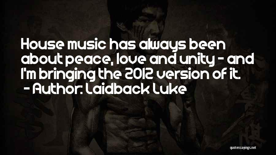 Unity And Music Quotes By Laidback Luke