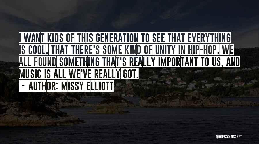 Unity And Music Quotes By Missy Elliott