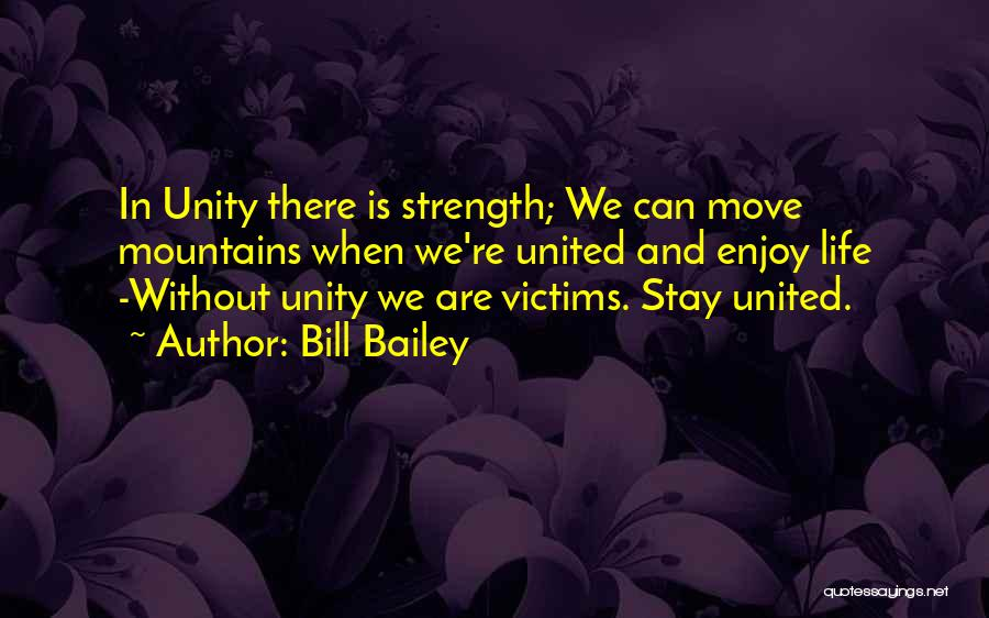 Unity Is Strength Quotes By Bill Bailey