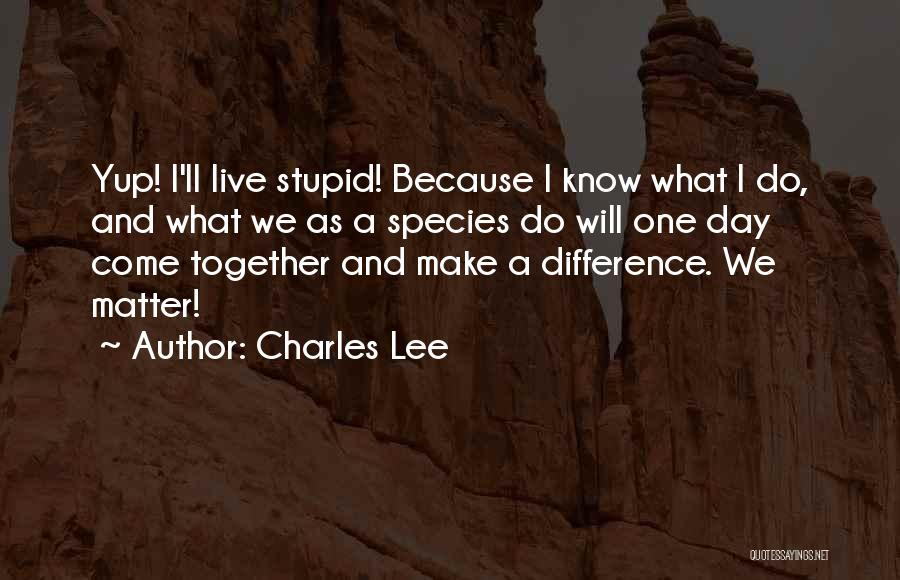 Unity Is Strength Quotes By Charles Lee