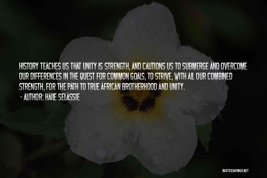Unity Is Strength Quotes By Haile Selassie