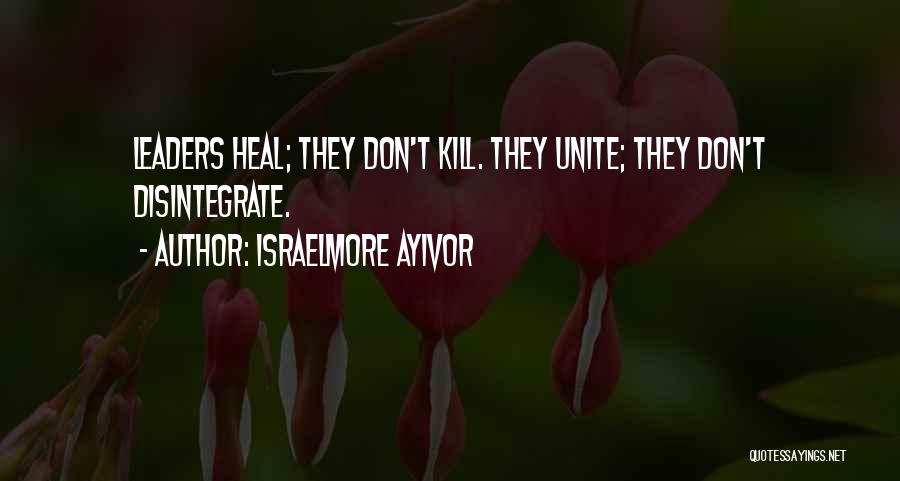 Unity Is Strength Quotes By Israelmore Ayivor