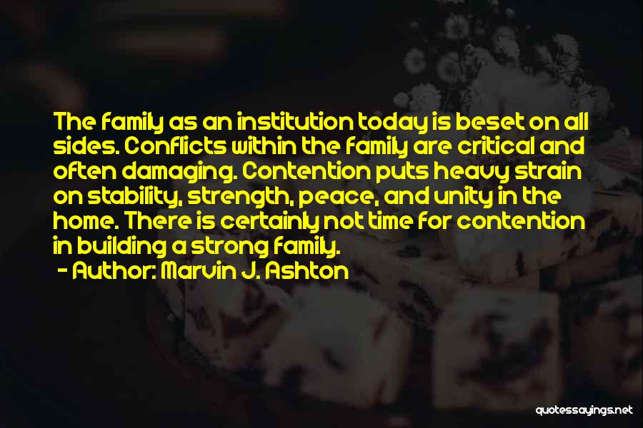 Unity Is Strength Quotes By Marvin J. Ashton