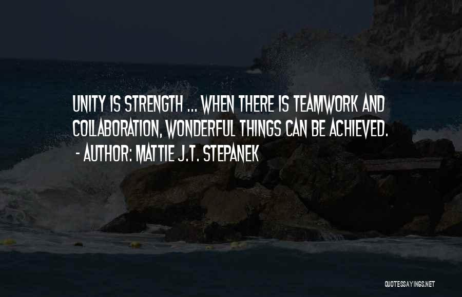 Unity Is Strength Quotes By Mattie J.T. Stepanek