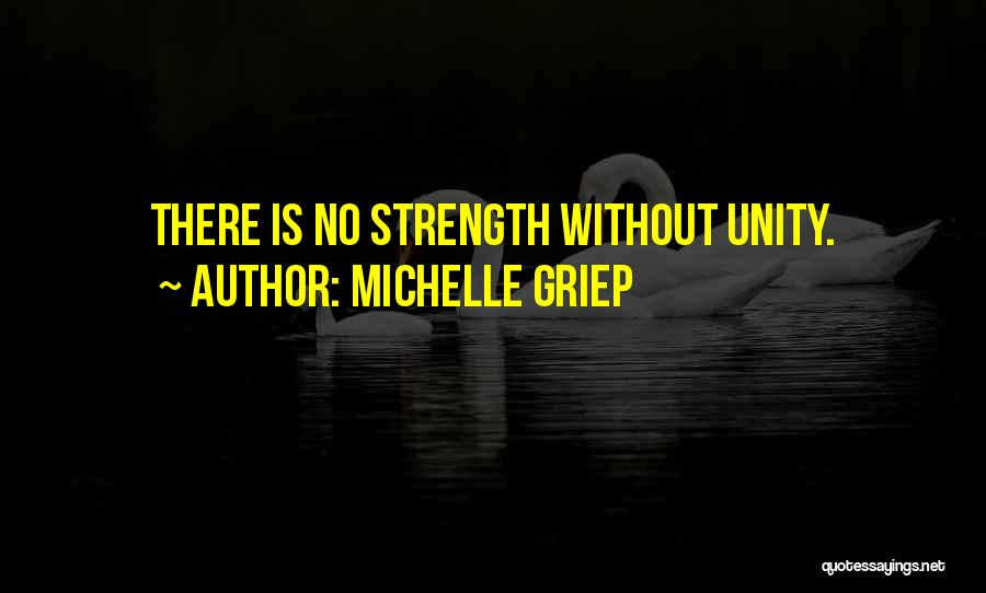 Unity Is Strength Quotes By Michelle Griep