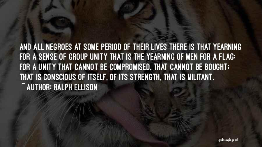 Unity Is Strength Quotes By Ralph Ellison