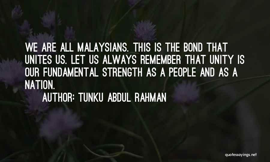 Unity Is Strength Quotes By Tunku Abdul Rahman