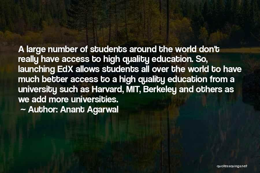 University Education Quotes By Anant Agarwal