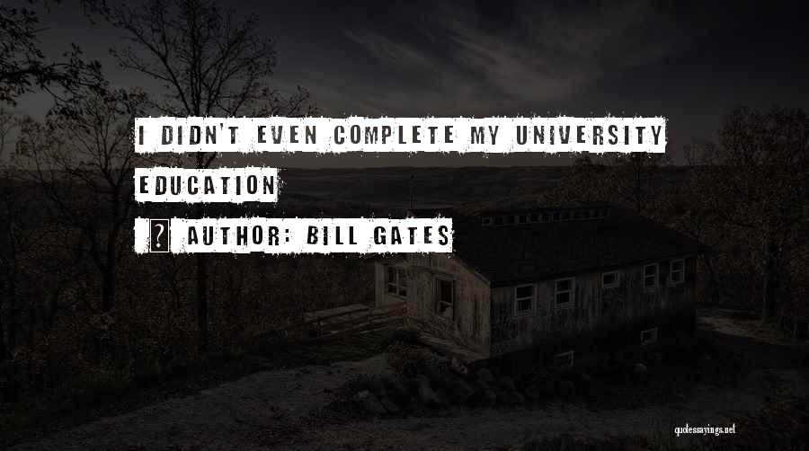 University Education Quotes By Bill Gates