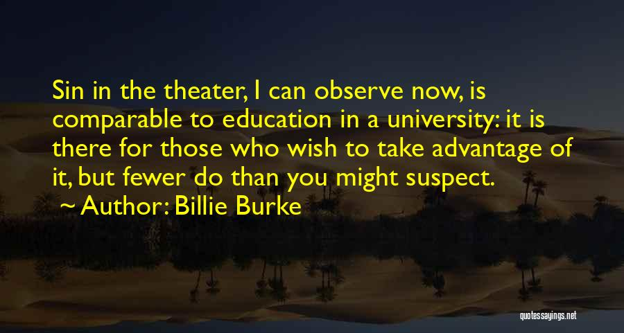 University Education Quotes By Billie Burke
