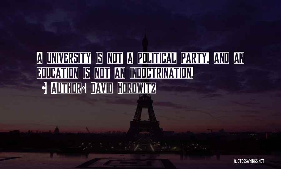 University Education Quotes By David Horowitz