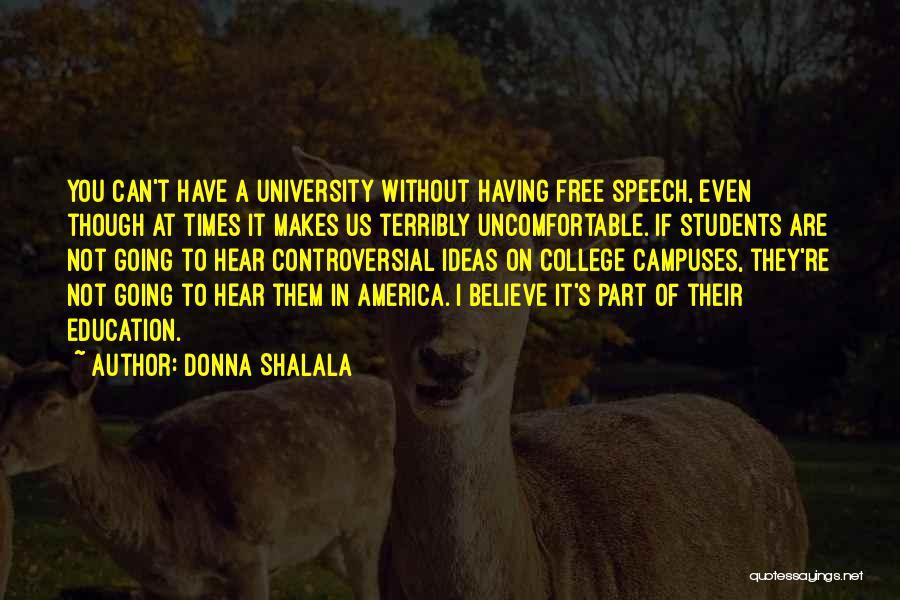 University Education Quotes By Donna Shalala