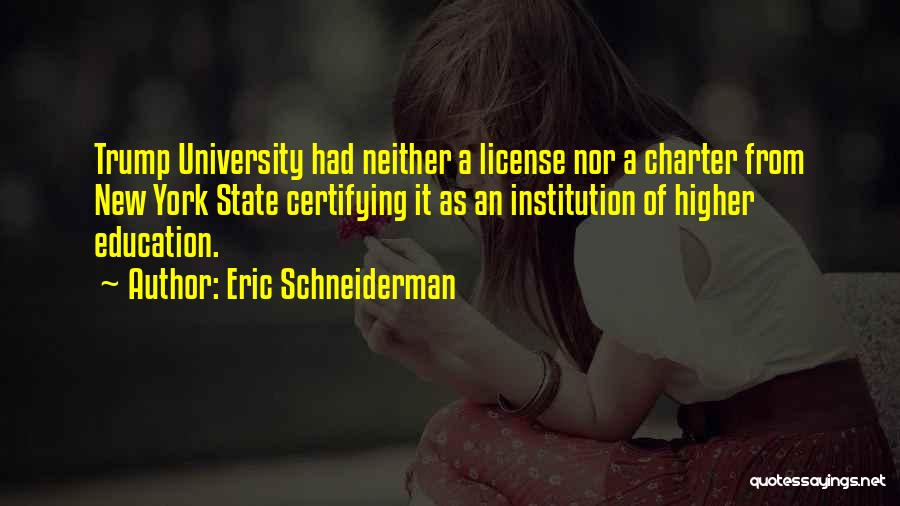 University Education Quotes By Eric Schneiderman