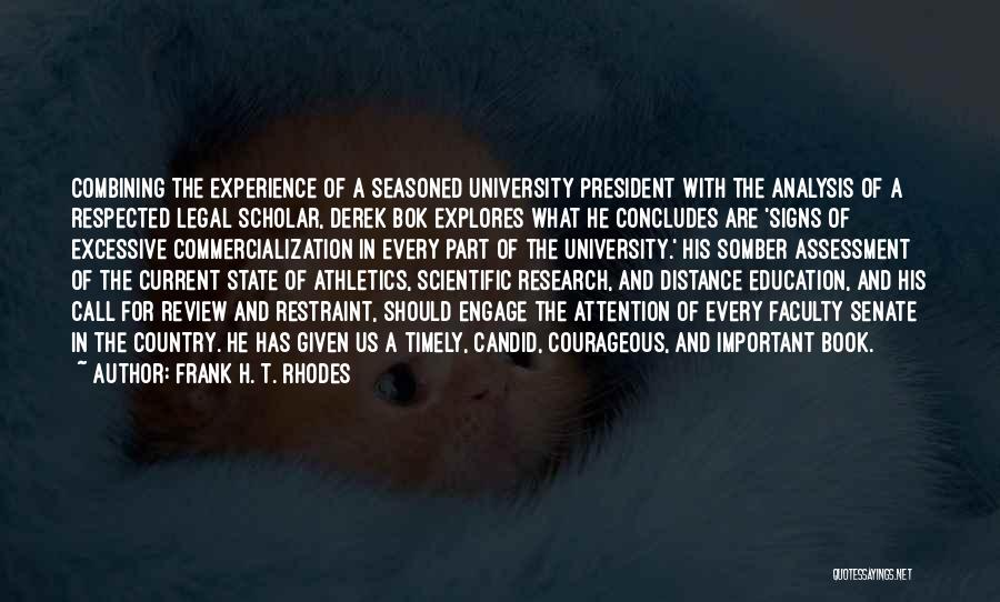University Education Quotes By Frank H. T. Rhodes