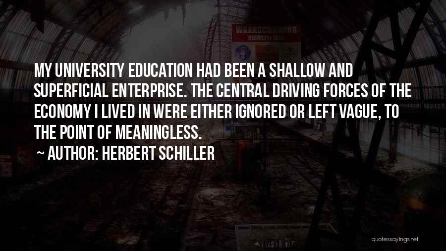 University Education Quotes By Herbert Schiller