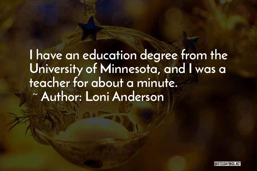 University Education Quotes By Loni Anderson
