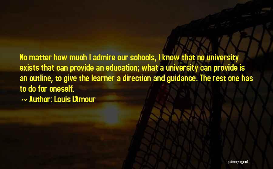 University Education Quotes By Louis L'Amour