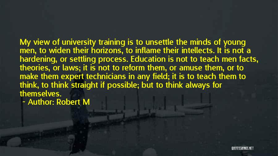 University Education Quotes By Robert M