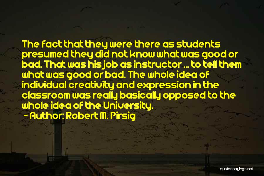 University Education Quotes By Robert M. Pirsig