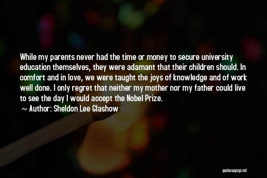 University Education Quotes By Sheldon Lee Glashow