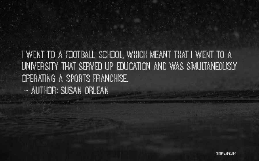 University Education Quotes By Susan Orlean