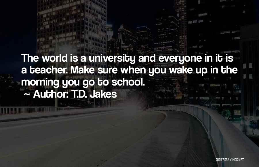 University Education Quotes By T.D. Jakes