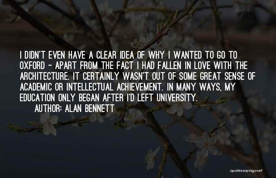 University Of Oxford Quotes By Alan Bennett