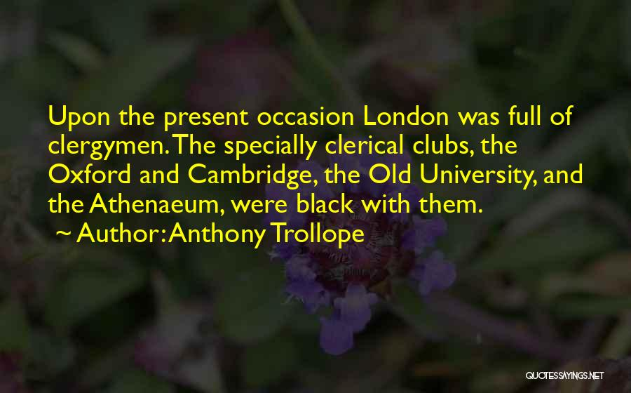 University Of Oxford Quotes By Anthony Trollope