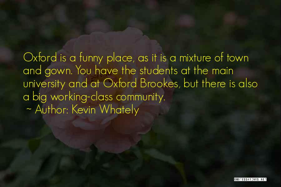 University Of Oxford Quotes By Kevin Whately