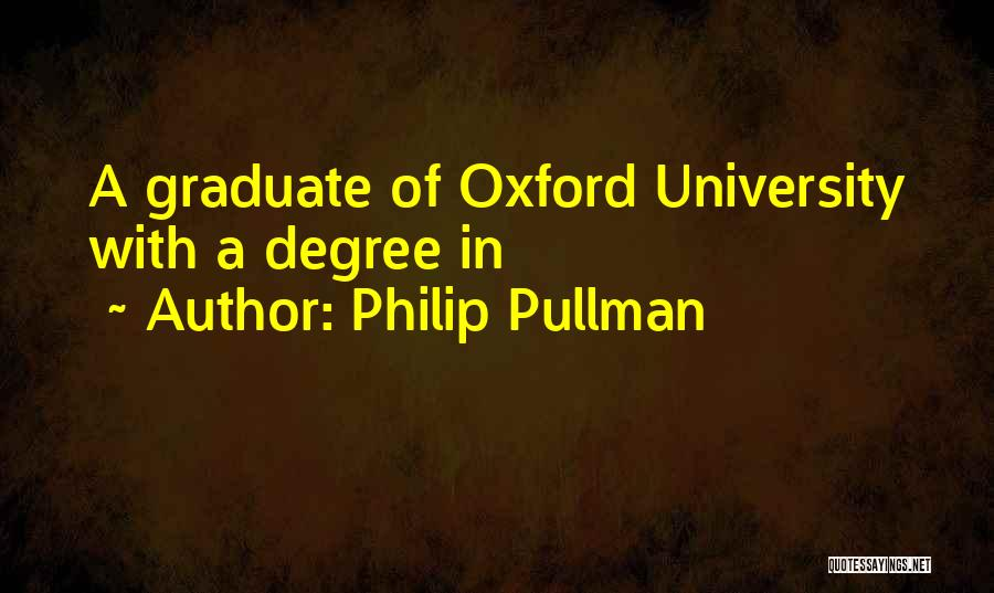University Of Oxford Quotes By Philip Pullman