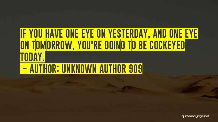 Unknown Author 909 Quotes 647002