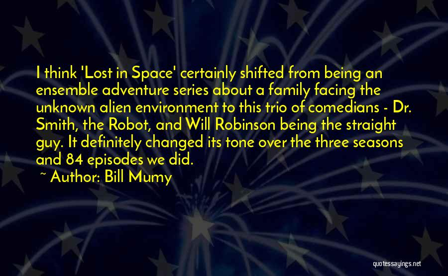 Unknown Family Quotes By Bill Mumy