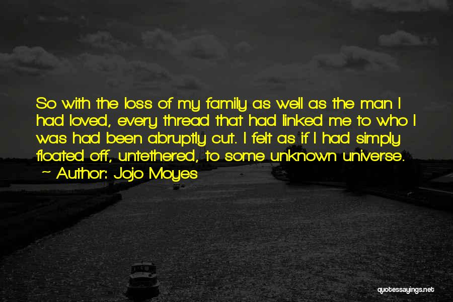 Unknown Family Quotes By Jojo Moyes