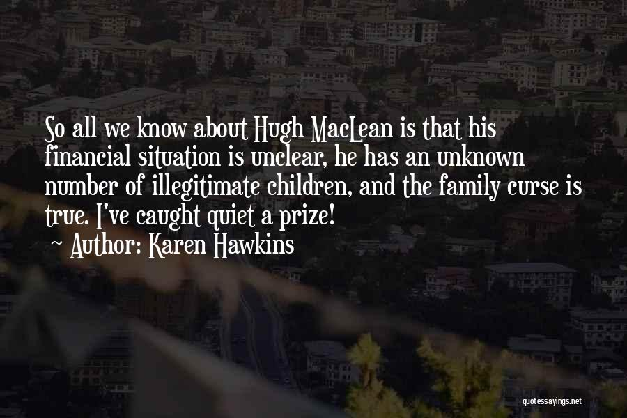 Unknown Family Quotes By Karen Hawkins