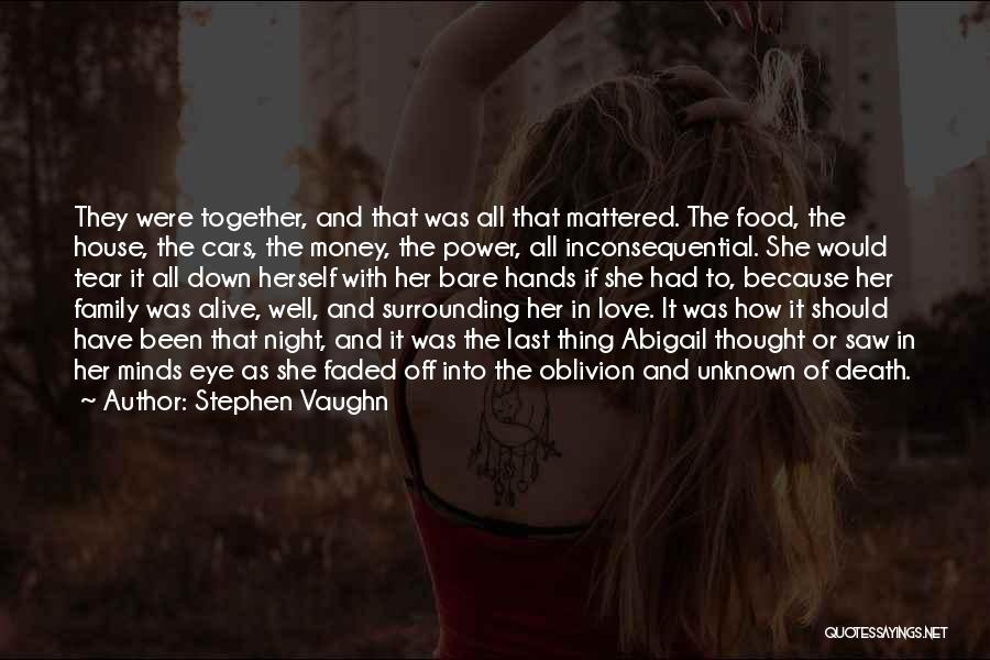 Unknown Family Quotes By Stephen Vaughn