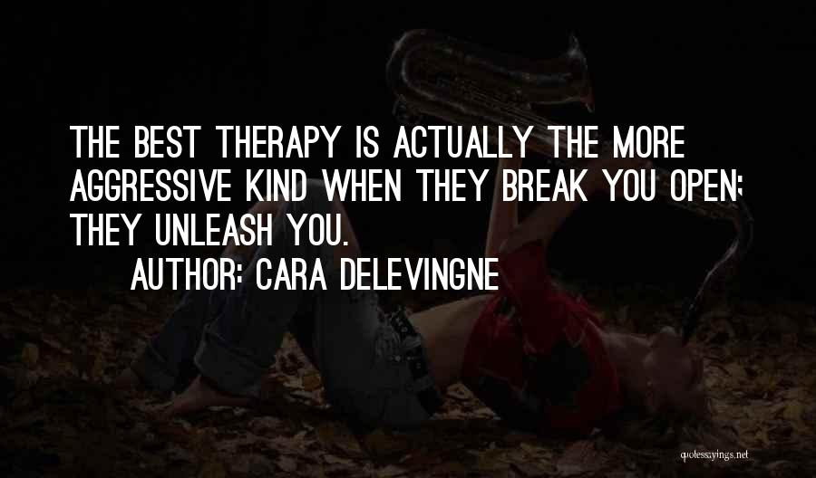 Unleash Yourself Quotes By Cara Delevingne