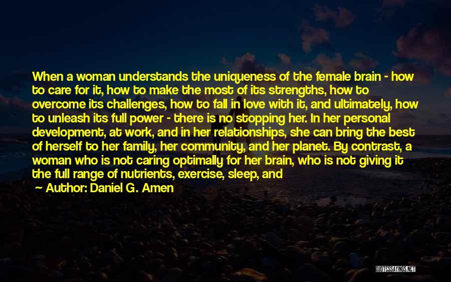 Unleash Yourself Quotes By Daniel G. Amen