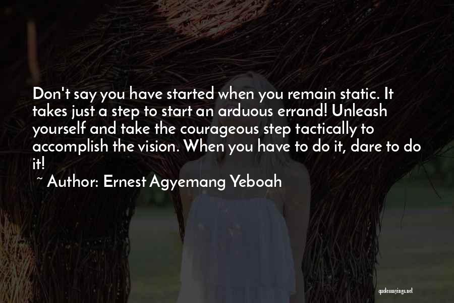 Unleash Yourself Quotes By Ernest Agyemang Yeboah