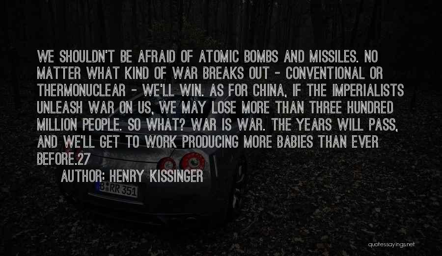 Unleash Yourself Quotes By Henry Kissinger