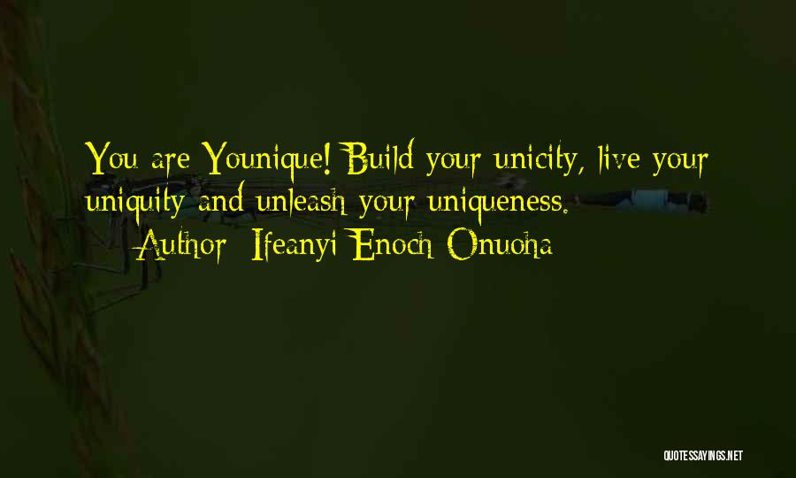 Unleash Yourself Quotes By Ifeanyi Enoch Onuoha