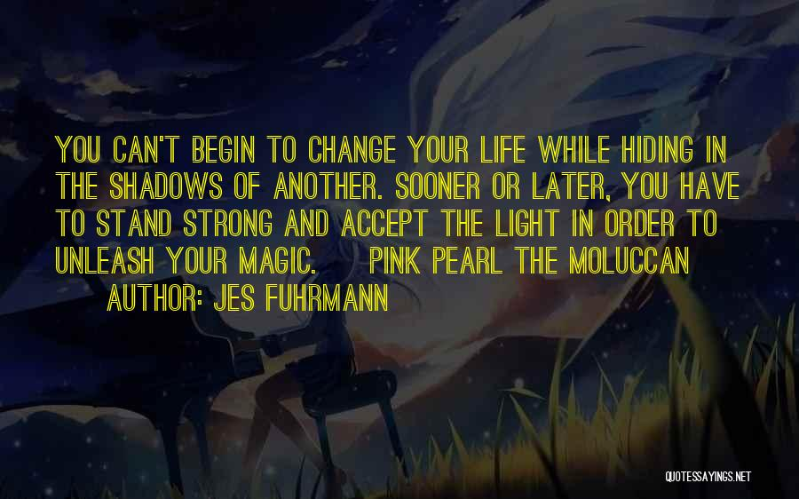 Unleash Yourself Quotes By Jes Fuhrmann