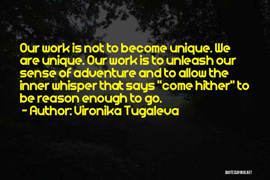Unleash Yourself Quotes By Vironika Tugaleva