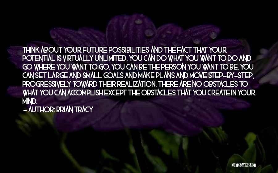 Unlimited Possibilities Quotes By Brian Tracy