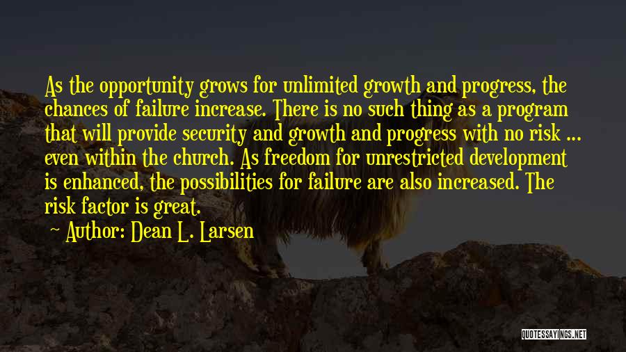 Unlimited Possibilities Quotes By Dean L. Larsen