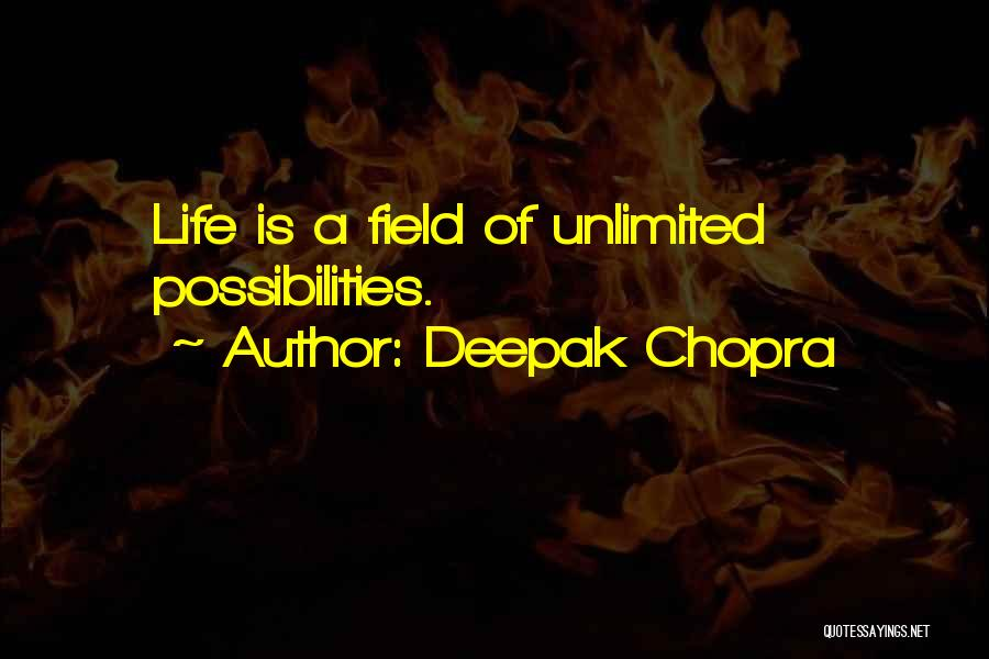 Unlimited Possibilities Quotes By Deepak Chopra